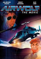 Cover image for Airwolf : the movie [videorecording DVD]