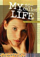 Cover image for My so-called life. The complete series [videorecording DVD]