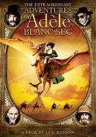 Cover image for The extraordinary adventures of Adele Blanc-Sec