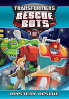 Cover image for Transformers, Rescue Bots. Mystery rescue
