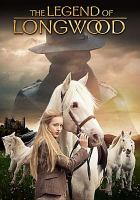 Cover image for The legend of Longwood [videorecording DVD]