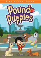 Imagen de portada para Pound puppies. Pick of the litter [videorecording DVD]