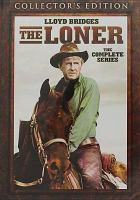 Cover image for The loner [videorecording DVD] : the complete series