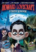 Cover image for Howard Lovecraft and the frozen kingdom [videorecording DVD].