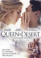 Cover image for Queen of the desert [videorecording DVD]