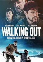 Cover image for Walking out [videorecording DVD]