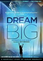 Cover image for Dream big [videorecording DVD] : engineering our world