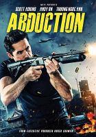 Cover image for Abduction [videorecording DVD] (Scott Adkins version)