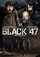 Cover image for Black '47 [videorecording DVD]