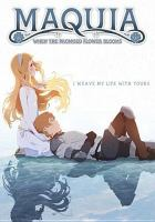 Imagen de portada para Maquia : when the promised flower blooms [videorecording DVD]