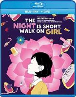 Cover image for The night is short, walk on girl [videorecording Blu-ray]