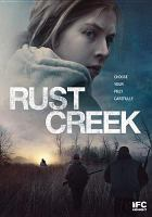 Cover image for Rust Creek [videorecording DVD]
