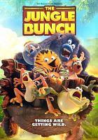 Imagen de portada para The jungle bunch [videorecording DVD]