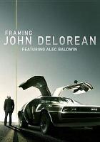 Cover image for Framing John Delorean [videorecording DVD]