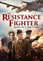 Imagen de portada para The resistance fighter [videorecording DVD]