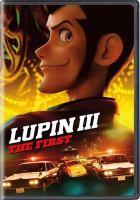 Imagen de portada para Lupin III [videorecording DVD] : the first