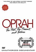 Cover image for Oprah the past, present, and future