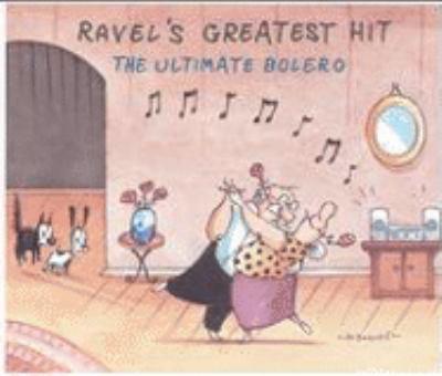 Cover image for Ravel's greatest hit the ultimate bolero.