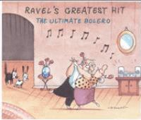 Cover image for Ravel's greatest hit the ultimate bolero.