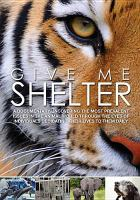 Cover image for Give me shelter [videorecording DVD]