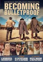 Cover image for Becoming bulletproof [videorecording DVD]