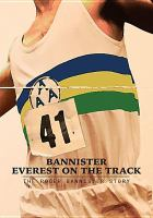 Cover image for Bannister : Everest on the track [videorecording DVD]