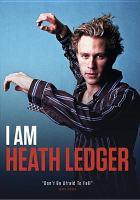 Cover image for I am Heath Ledger [videorecording DVD]