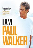 Cover image for I am Paul Walker [videorecording DVD]