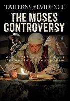 Cover image for Patterns of evidence [videorecording DVD] : the Moses controversy