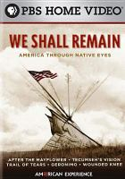 Cover image for We shall remain [videorecording DVD] : America through native eyes