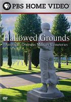 Cover image for Hallowed grounds America's overseas military cemeteries