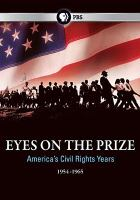 Cover image for Eyes on the prize [videorecording DVD] : America's civil rights years,1954-1965