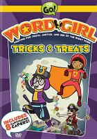 Cover image for Wordgirl. Tricks & treats