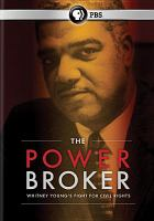 Cover image for The powerbroker Whitney Young's fight for civil rights