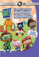 Cover image for Super why!. Hansel & Gretel, a healthy adventure [videorecording DVD]