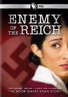 Cover image for Enemy of the reich [videorecording DVD] : the Noor Inayat Khan story