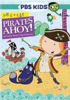 Imagen de portada para Peg + Cat. Pirates ahoy! and other really big problems [videorecording DVD]