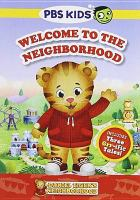Cover image for Daniel Tiger's neighborhood. Welcome to the neighborhood [videorecording DVD]