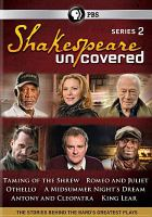 Cover image for Shakespeare uncovered. Series 2, Complete [videorecording DVD] : the stories behind the bard's greatest plays.