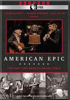 Cover image for American epic [videorecording DVD]