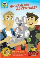 Cover image for Wild Kratts. Australian adventures [videorecording DVD]