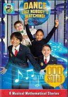Cover image for Dance like nobody's watching [videorecording DVD] : Odd Squad