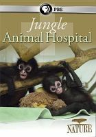 Cover image for Jungle animal hospital [videorecording DVD]