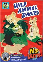 Cover image for Wild Kratts. Wild animal babies [videorecording DVD]