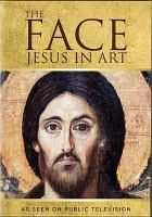 Cover image for The face [videorecording DVD] : Jesus in art