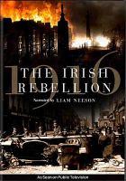 Cover image for 1916, the Irish rebellion [videorecording DVD]