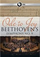 Imagen de portada para Ode to joy [videorecording DVD] : Beethoven's Symphony no. 9