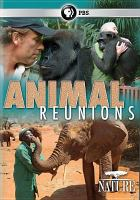 Cover image for Animal reunions [videorecording DVD]