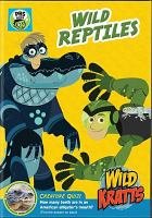 Cover image for Wild Kratts. Wild reptiles [videorecording DVD]