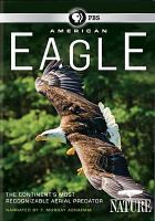 Cover image for American eagle [videorecording DVD] : Nature